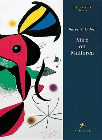 Miro On Mallorca Barbara Catoir