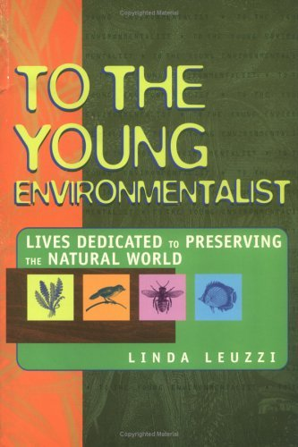 To the Young Environmentalist  by  Linda Leuzzi