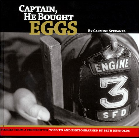 Captain, He Bought Eggs: Stories From a Firefighter  by  Beth Reynolds