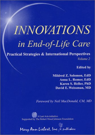Innovations End of Life Care: Practical Strategies & International Perspectives Mildred Z. Solomon