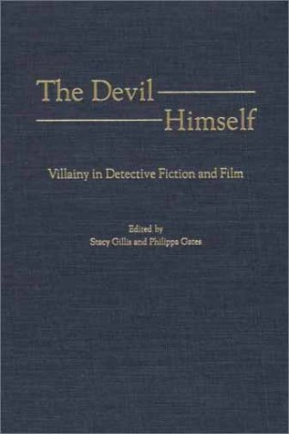 The Devil Himself: Villainy in Detective Fiction and Film  by  Philippa Gates