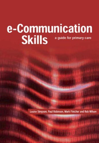 E-Communication Skills: A Guide for Primary Care Louise Simpson