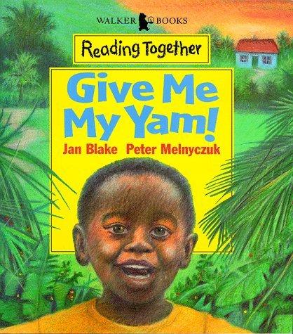 Give Me My Yam!  by  Jan Blake