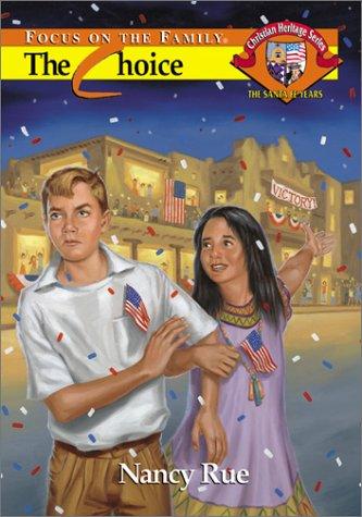 The Choice (Santa Fe Years #6) Nancy Rue