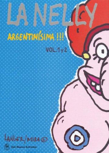 La Nelly Vol. 1 y 2: Argentinísima!!! (La Nelly, #1-2)  by  Sergio Langer