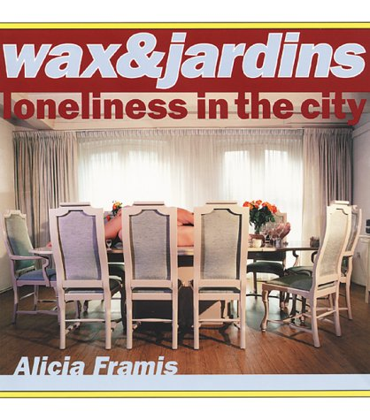 Alicia Framis: Wax & Jardins  by  Xander Karskens
