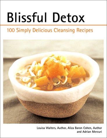 Detox Cook: Over 100 Blissful Detoxing Recipes Louisa J. Walters