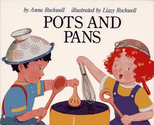 Pots And Pans  by  Anne F. Rockwell