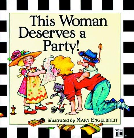 This Woman Deserves a Party-M. Engelbreit Mary Engelbreit