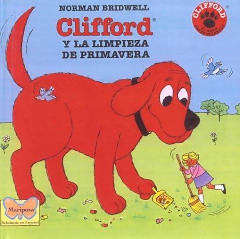 Clifford Y LA Limpieza De Primavera/Cliffords Spring Clean-Up  by  Norman Bridwell
