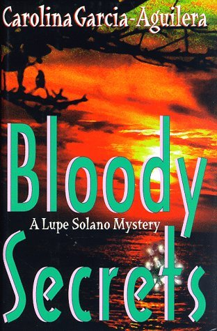 Bloody Secrets (Lupe Solano, #3)  by  Carolina Garcia-Aguilera