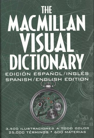 The MacMillan Visual Dictionary: 3,500 Color Illustrations, 25,000 Terms, 600 Subjects Jean-Claude Corbeil