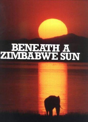 Beneath a Zimbabwe Sun Beverley Whyte