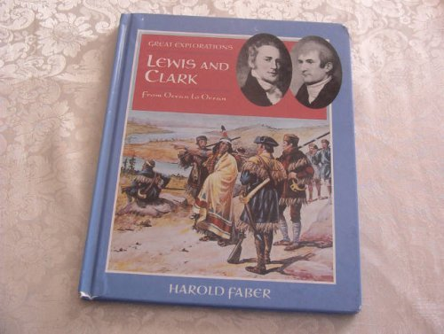Lewis and Clark: From Ocean to Ocean  by  Harold Faber