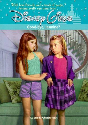 Good-Bye, Jasmine? (Disney Girls #9)  by  Gabrielle Charbonnet