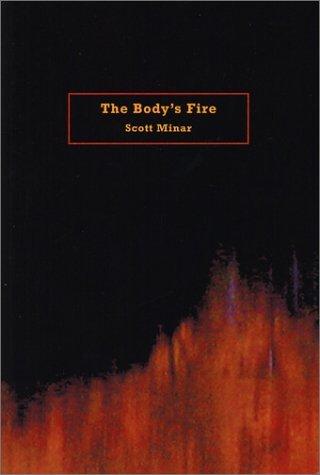 The Bodys Fire Scott Minar