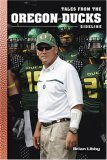 Tales From The Oregon Ducks Sideline  by  Brian Libby