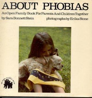 About Phobias Sara Bonnett Stein
