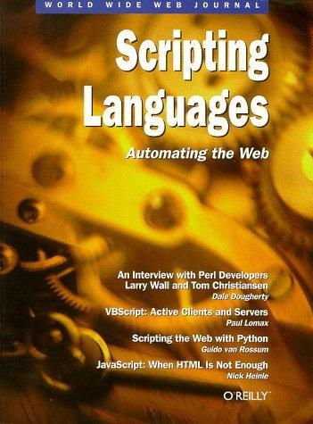 Scripting Languages: Automating the Web: World Wide Web Journal: Volume 2, Issue 2  by  Shishir Gundavaram