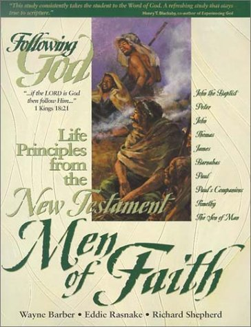 Learning Life Principles from the New Testatment Men of Faith  by  Wayne Barber