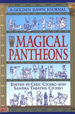 Magical Pantheons: A Golden Dawn Journal  by  Chic & Sandra Tabatha Cicero