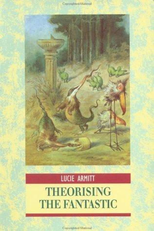 Theorising the Fantastic  by  Lucie Armitt