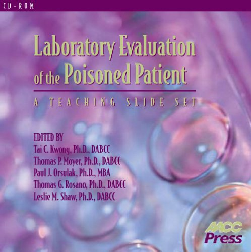 Laboratory Evaluation of the Poisoned Patient--A Teaching Slide Set Tai C. Kwong