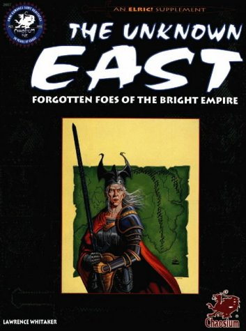 The Unknown East: Forgotten Foes of the Bright Empire  by  Lawrence Whitaker