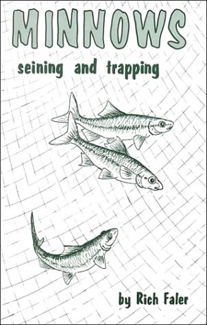 Minnows--Seining and Trapping  by  Rich Faler