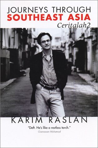 Journeys through Southeast Asia: ceritalah 2 Karim Raslan