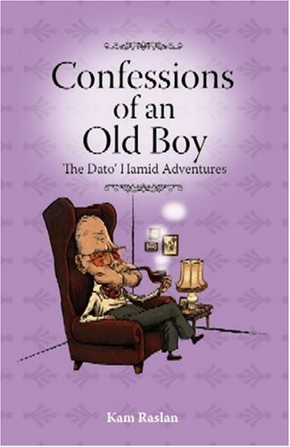 Confessions Of An Old Boy: The Dato Hamid Adventures Kam Raslan