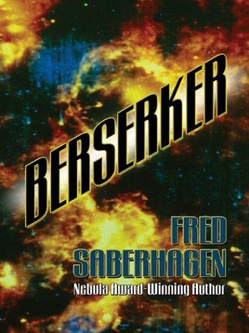 Berserker (Berserker, #1)  by  Fred Saberhagen