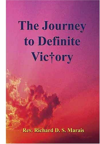 The Journey to Definite Victory  by  Richard D.S. Marais
