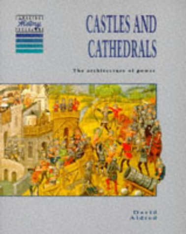 Castles and Cathedrals: The Architecture of Power, 1066 1550  by  David Aldred