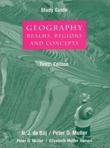 Study Guide for Geography H.J. de Blij