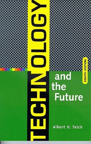 Technology And The Future Albert H. Teich