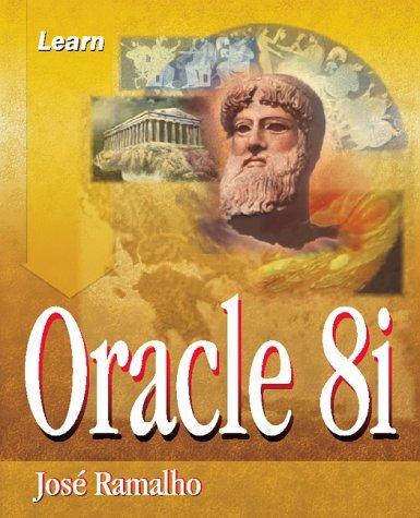 Learn Oracle 8i  by  José A. Ramalho