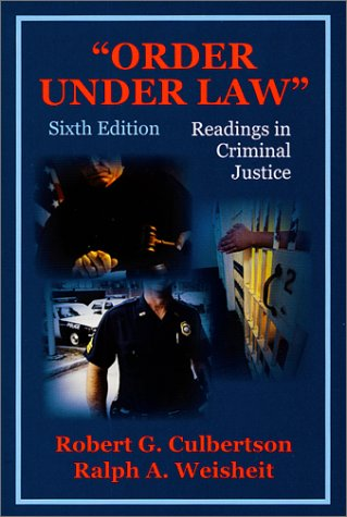 Order Under Law: Readings in Criminal Justice William Anton Oleckno