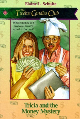 Tricia And The Money Mystery (Twelve Candles Club, No 9)  by  Elaine L. Schulte