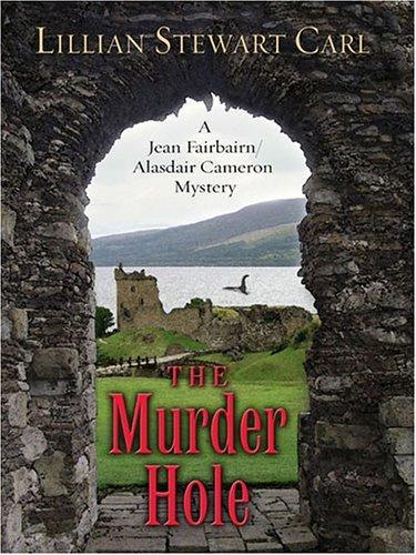 The Murder Hole (A Jean Fairbairn/Alasdair Cameron Mystery #2) Lillian Stewart Carl