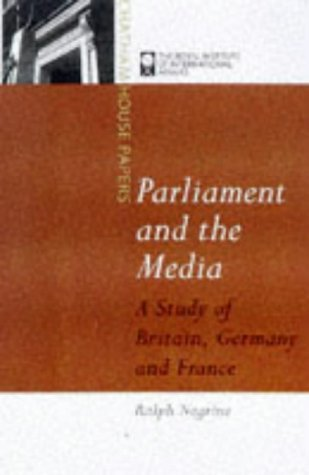 Parliament and the Media  by  Ralph M. Negrine