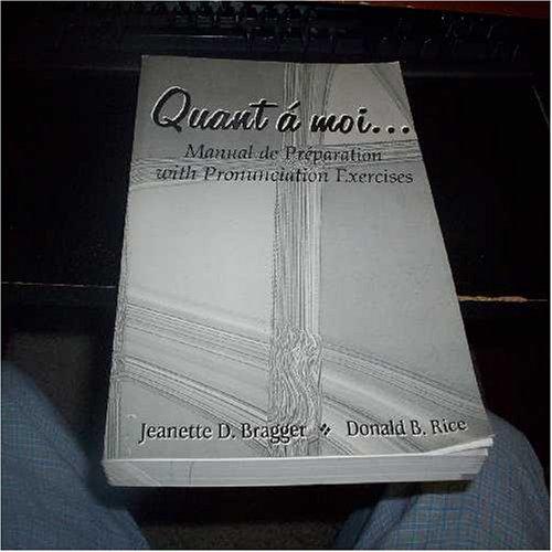Quant á Moi... Manual de Preparation with Pronunciation Exercises Jeanette D. Bragger
