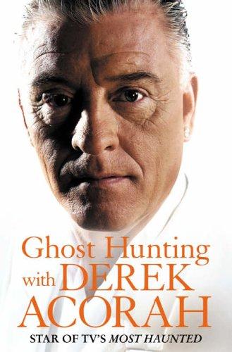 Ghost Hunting with Derek Acorah  by  Derek Acorah