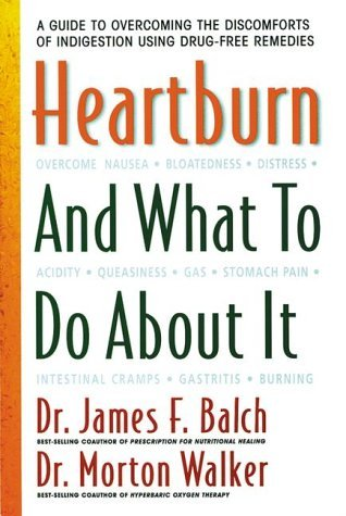 Heartburn and What to Do about It  by  James F. Balch