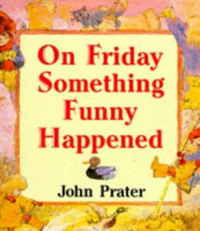 On Friday Something Funny  by  John Prater