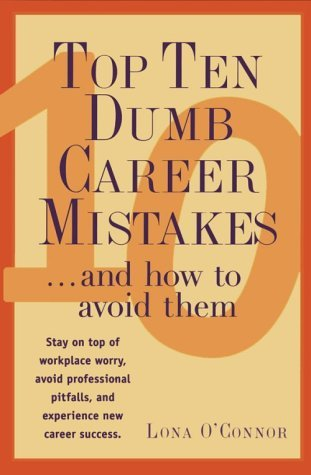 Top Ten Dumb Career Mistakes   And How To Avoid Them Lona OConnor