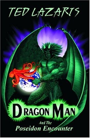 Dragon Man: And the Poseidon Encounter  by  Ted Lazaris
