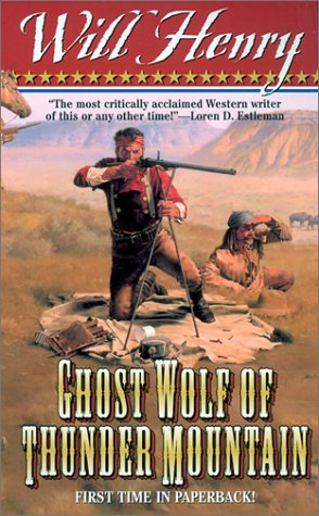 Ghost Wolf Of Thunder Mountain: Frontier Stories  by  Will Henry