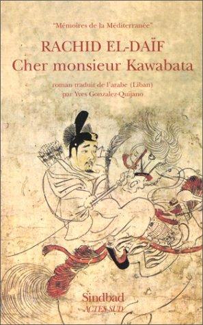 Cher monsieur Kawabata: roman Rachid El-Daif