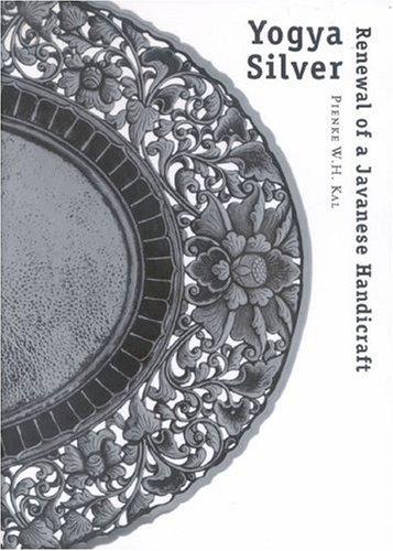 Yogya Silver: Renewal Of A Javanese Handicraft Pienke W.H. Kal